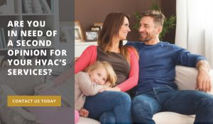 Boiler Heating & Cooling professionals explain why homeowners should get a second opinion about HVAC services.